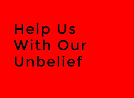 Help Us With Our Unbelief