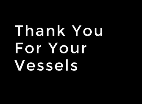 Thank You For Your Vessels