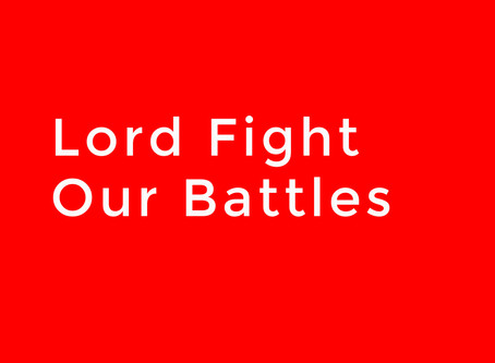 Lord Fight Our Battles