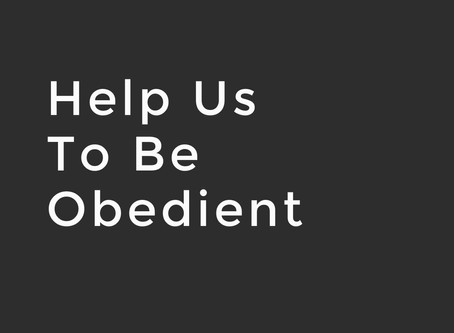 Help Us to Be Obedient