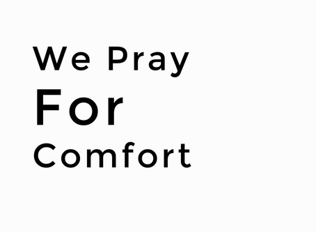 We Pray for Comfort