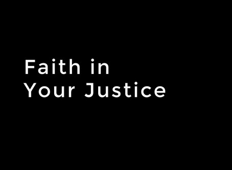 Faith in Your Justice