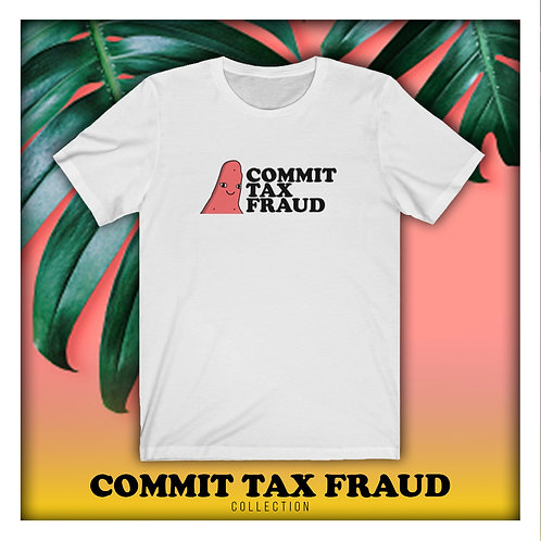 COMMIT TAX FRAUD (The Patriccio)