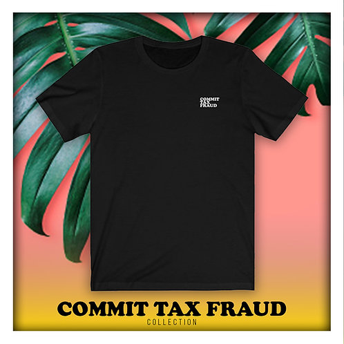 COMMIT TAX FRAUD (The Original)