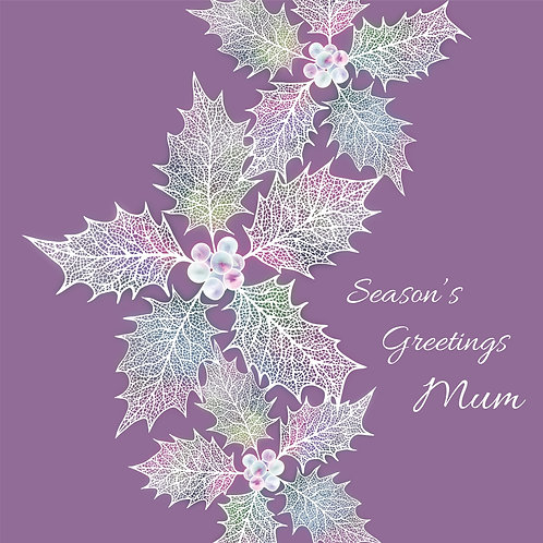 Floral Art Christmas Card 'Ethereal Holly Mum', Season's Greetings, Holly Leaves, Ivy, Holly Leaf Skeletons, Holly Berries