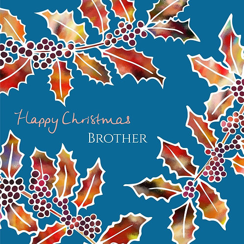 Flower Art / Floral Christmas Card 'Fiery Holly' Happy Christmas Brother, Holly Leaves, Holly Berries