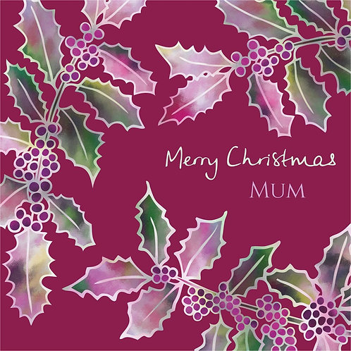 Flower Art / Floral Christmas Card 'Festive Holly' Merry Christmas Mum, Holly Leaves, Holly Berries