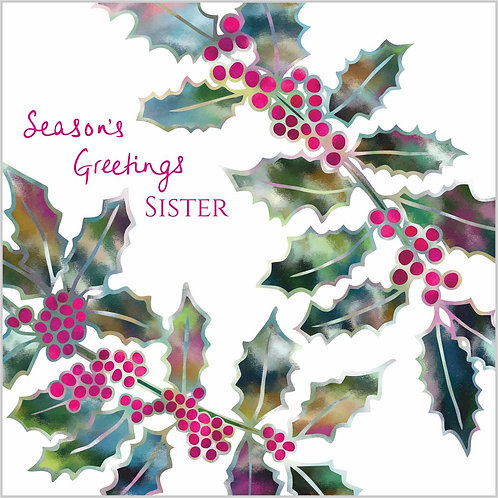 Flower Art / Floral Christmas Card 'Crazy Holly' Season's Greetings Sister, Holly Leaves, Holly Berries