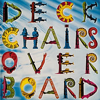 Deckchairs Overboard - John Clifforth, Paul Hester, Cathy McQuade and Ken Campbell