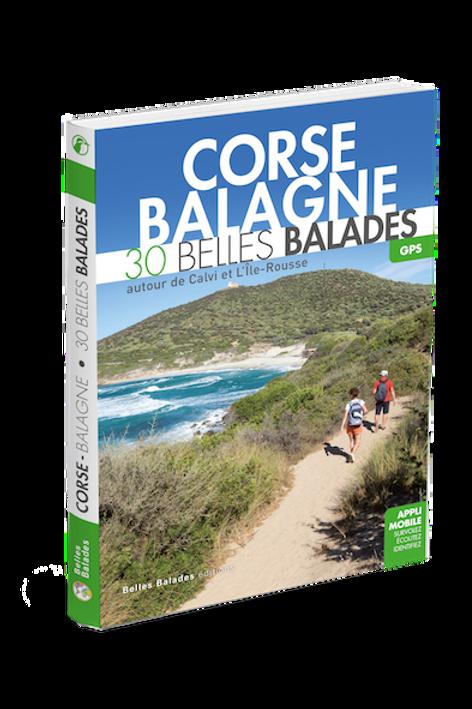 CORSE - BALAGNE  30 BELLES BALADES