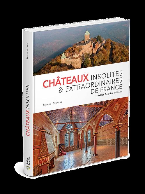 CHÂTEAUX INSOLITES ET EXTRAORDINAIRES
