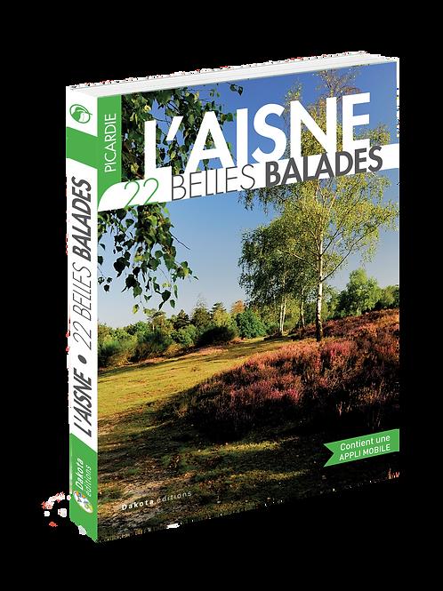 PICARDIE - L'AISNE  22 BELLES BALADES