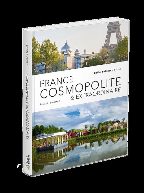 FRANCE COSMOPOLITE et EXTRAORDINAIRE