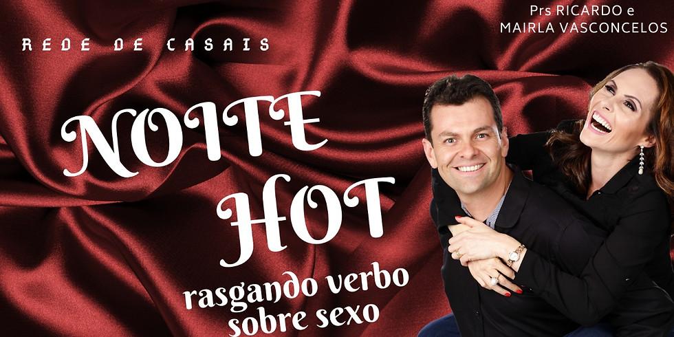 NOITE HOT - Recanto das Emas