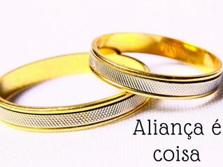 26 de Janeiro - Aliança é coisa séria!