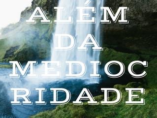 26 de Fevereiro - Além da mediocridade