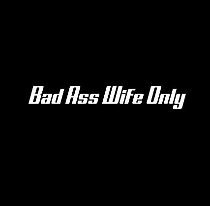 Bad A** Wife Only Decal