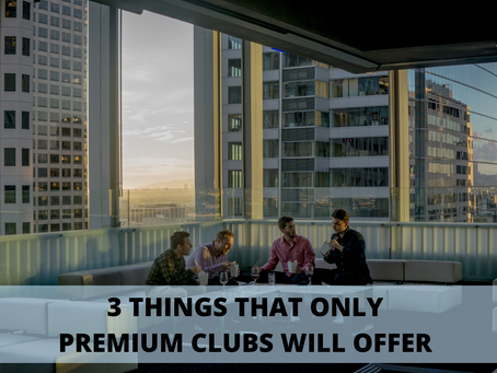 3 Things That Only Premium Clubs Will Offer