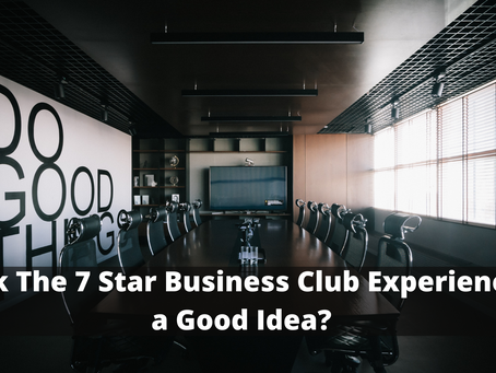 Think The 7 Star Business Club Experience is a Good Idea?