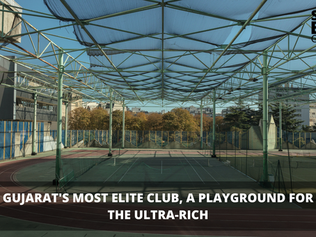 Gujarat's most elite club, A playground for the Ultra-rich
