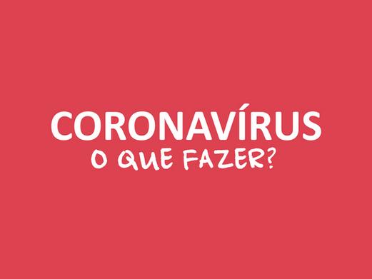 Coronavírus - 5 dicas do que fazer neste período