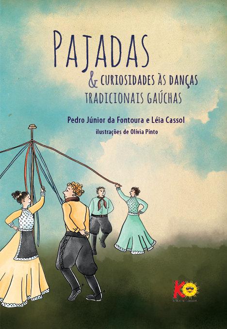 Pajadas, Floreios & Curiosidades às danças tradicionais gaúchas