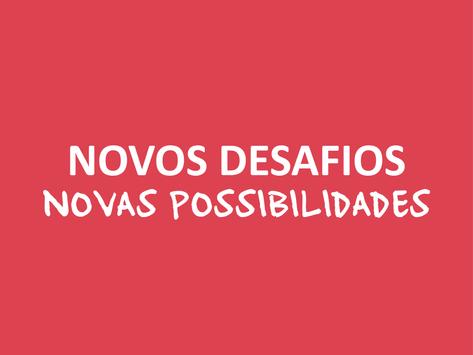 Novos desafios, novas possibilidades.