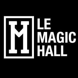 Le Magic Hall