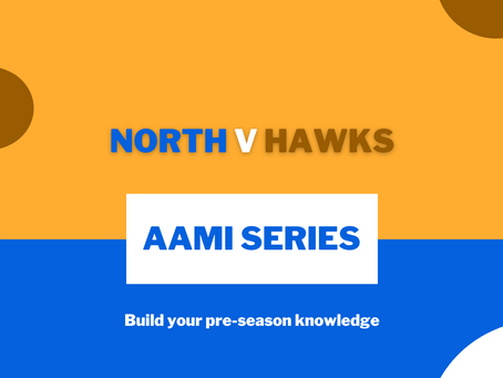 AAMI Series: North V Hawks Report