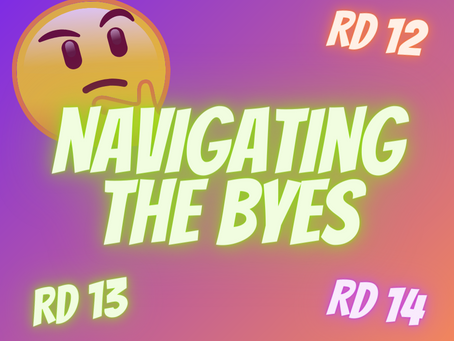 How to Navigate the Bye Rounds