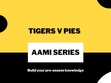 AAMI Series: Tigers V Pies Report