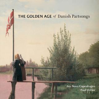 The Golden Age of Danish Partsongs : Ars Nova Copenhagen