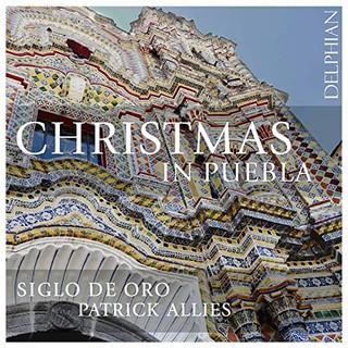 Christmas in Puebla : Siglo de Oro