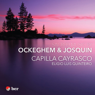 Ockehen & Josquin : Capilla Cayrasco
