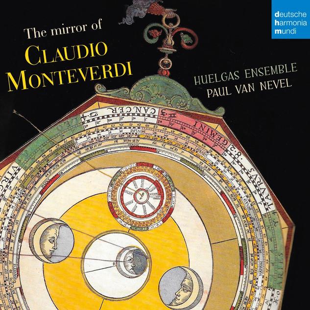 The Mirror of Claudio Monteverdi : Huelgas Ensemble