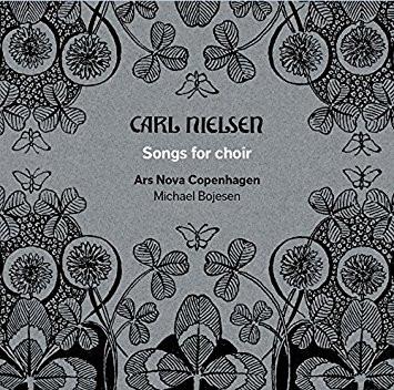 Carl Nielson Songs for Choir : Ars Nova Copenhagen