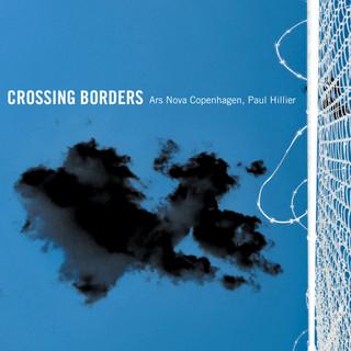 Crossing Borders : Ars Nova Copenhagen