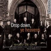 Drop down, ye heavens : Siglo de Oro