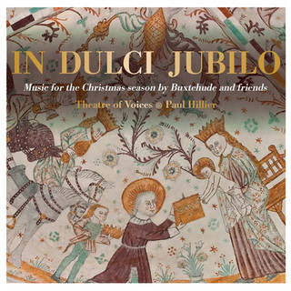 In Dulci Jubilo : Theatre of Voices