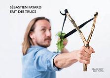 Photo de couverture : Sébastien Fayard a fabriqué un lance-roquette