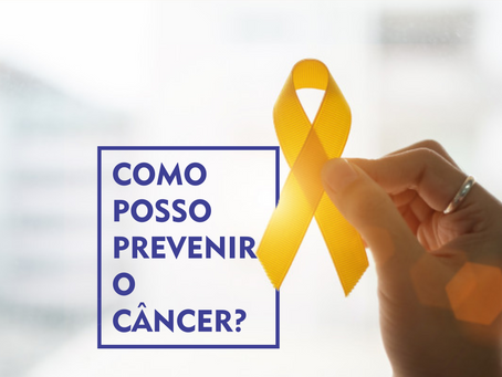 Saiba como você pode se prevenir do câncer.