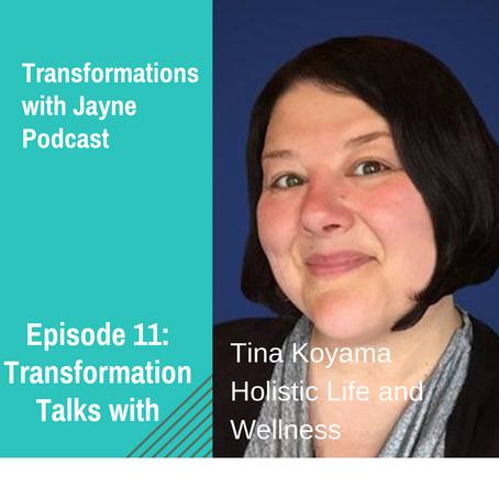 Episode 11: Transformational Talk with Tina Koyama