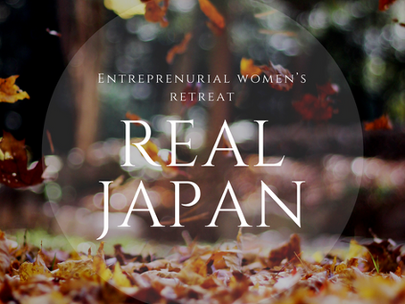 Real Japan: Entrepreneurial Women's Retreat 2017