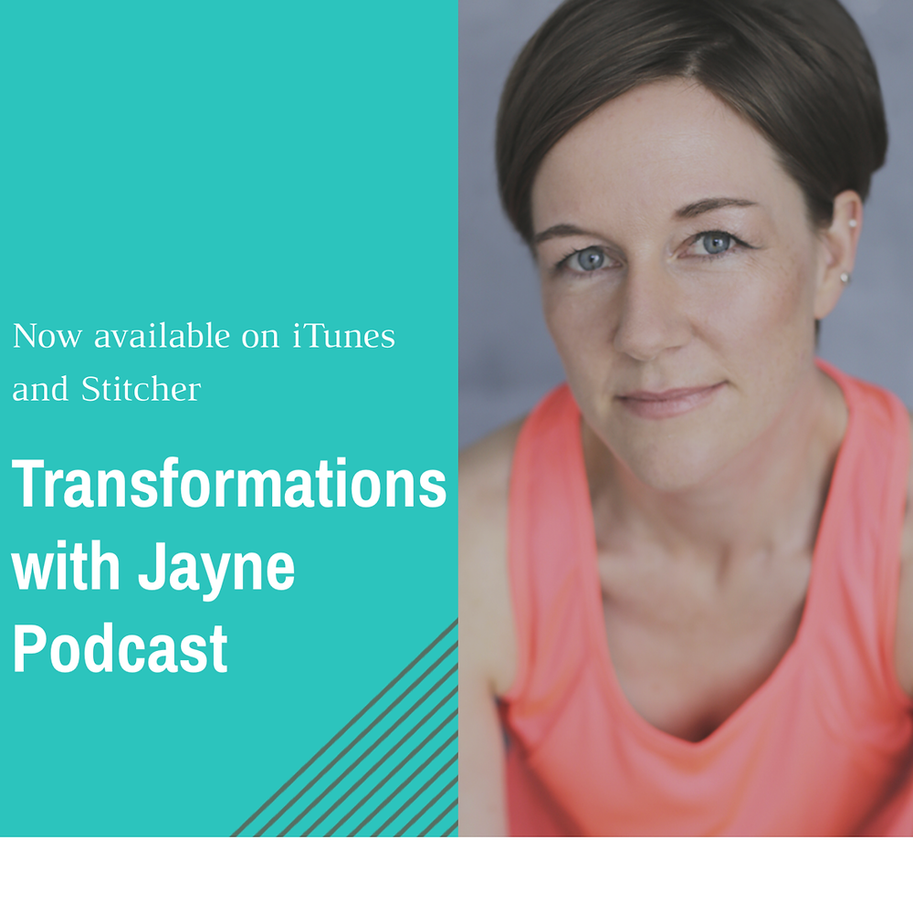 transformations with Jayne podcast