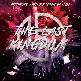 Greenskiez X Natixx - The Last Kingdom