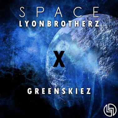 Lyonbrotherz X Greenskiez - Space