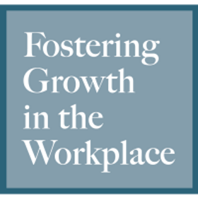 GVCC Fall Workshop Series - Fostering Growth in The Workplace