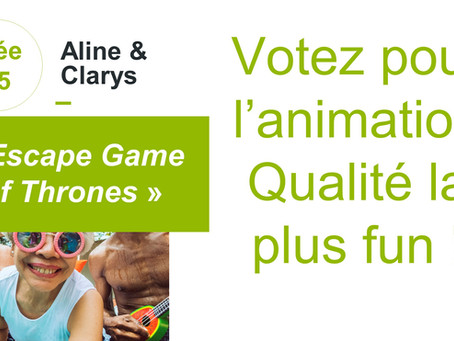 Votez pour l'animation qualité la plus fun!! Idée n°05: Escape Game of Thrones