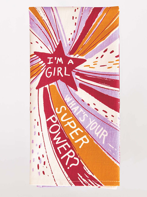 i'm a girl...what's your superpower dish towel