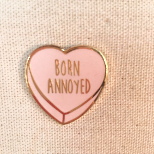 born annoyed heart enamel pin